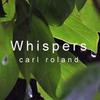 Carl Roland - Whispers