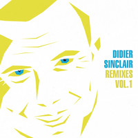 Didier Sinclair - Remixes, Vol. 1