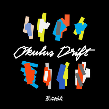 B.Visible - Okulus Drift