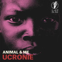 Animal & Me - Ucronie