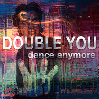 Double You - Dance Anymore (Remixes)