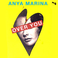 Anya Marina - Over You