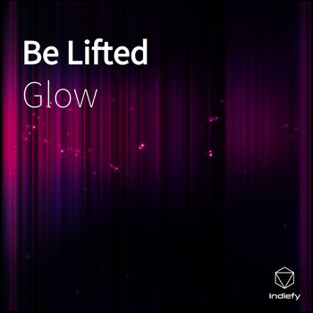 Glow - Be Lifted