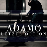 Adamo - Letzte Option (Explicit)
