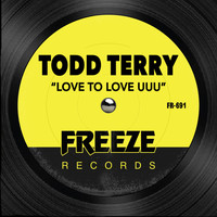 Todd Terry - Love To Love UUU
