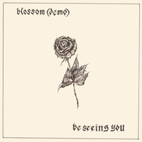Soccer Mommy - Blossom (Demo) / Be Seeing You