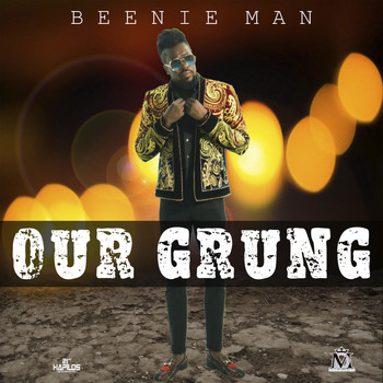 Beenie Man - Our Grung