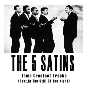 The Five Satins - Their Greatest Tracks