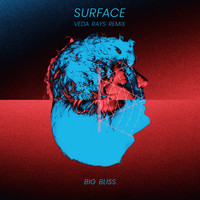 Big Bliss - Surface (Veda Rays Unknown Pleasure Centers Remix)