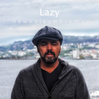 Hawksley Workman - Lazy
