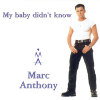 Marc Anthony - My Baby Didn't Know