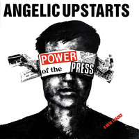 Angelic Upstarts - Power of the Press (Explicit)