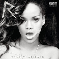 Rihanna - Talk That Talk (Deluxe Explicit)