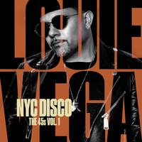Louie Vega - NYC Disco: The 45s Vol. 1