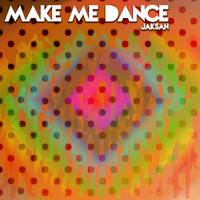Jaksan - Make Me Dance