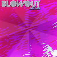 Jaksan - Blow Out