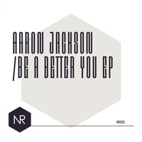 Aaron Jackson - Be A Better You