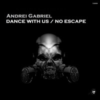 Andrei Gabriel - Dance With Us / No Escape