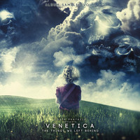 Costa Pantazis Presents. Venetica - The Things We Left Behind - Album Sampler EP1
