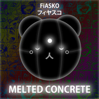 Fiasko - Melted Concrete