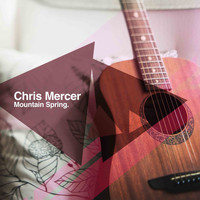 Chris Mercer - Mountain Spring