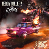 Teddy Killerz vs. Gydra - Miles High (Explicit)