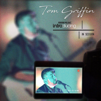 Tom Griffin - In Session for BBC Music Introducing