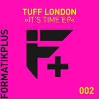 Tuff London - It's Time