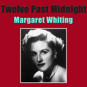 Margaret Whiting - Twelve Past Midnight