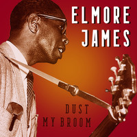 Elmore James - Dust My Broom