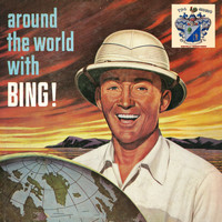 Bing Crosby - Around the World with Bing!