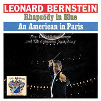 Leonard Bernstein - Rhapsody in Blue and An American in Paris