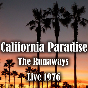 The Runaways - California Paradise (Live 1976)