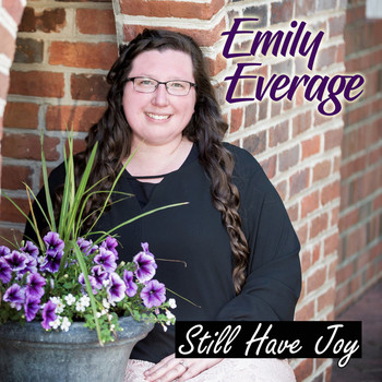 Emily Everage - Still Have Joy