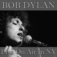 Bob Dylan - Bob Dylan- Live On Air In NY (Live)