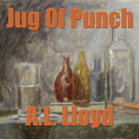 A.L. Lloyd - A Jug Of Punch