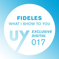 Fideles - What I Show To You