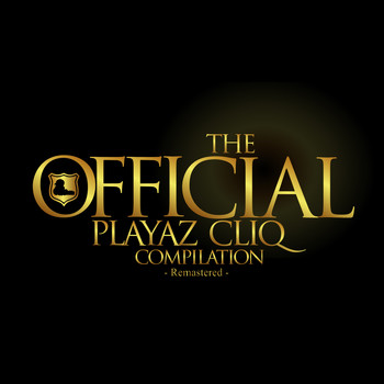 Various Artists - The Official Playaz Cliq Compilation (Remastered)