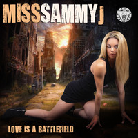 Miss Sammy J - Love Is A Battlefield