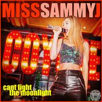 Miss Sammy J - Can't Fight The Moonlight