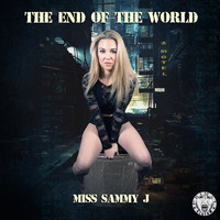 Miss Sammy J - The End Of The World