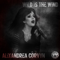 Alixandrea Corvyn - Wild Is The Wind