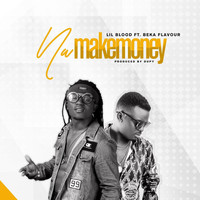 Lil Blood - Na Make Money Feat Beka Flavour