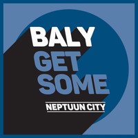 Baly - Get Some