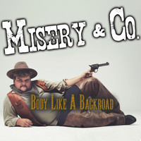 Misery & Co. - Body Like A Backroad