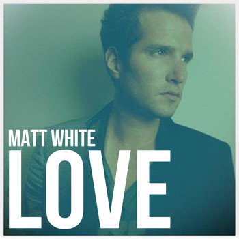 Matt White - Love (Remaster)