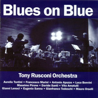 Tony Rusconi Orchestra - Blues On Blue
