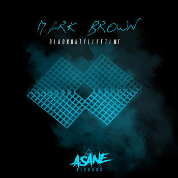 Mark Brown - Black Out / Lifetime