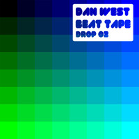 Dan West - Beat Tape Drop 02 (Explicit)