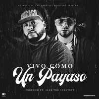 Freedom - Vivo Como un Payaso (feat. Alex the Greatest)